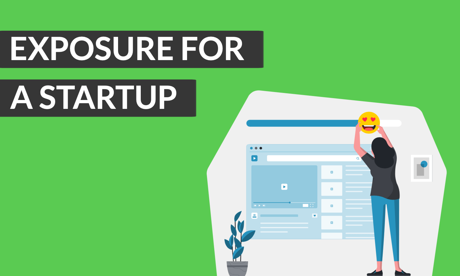 Exposure for a start up